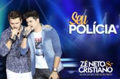Zé Neto & Cristiano – Seu Polícia